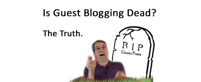Is-Guest-Blogging-Dead